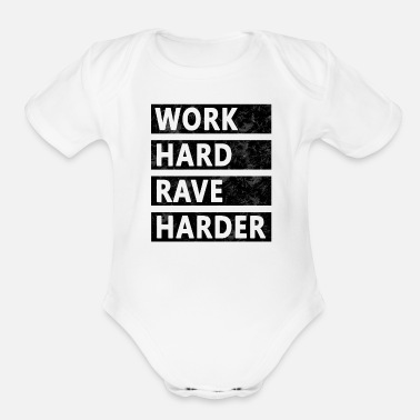 Rave Rave - Work Hard Rave Harder - Organic Short-Sleeved Baby Bodysuit