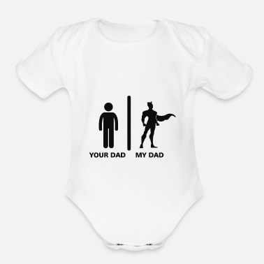 Your Dad My Superhero Dad - Organic Short-Sleeved Baby Bodysuit