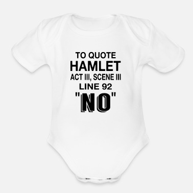 Hamlet To Quote Hamlet NO - Organic Short Sleeve Baby Bodysuit