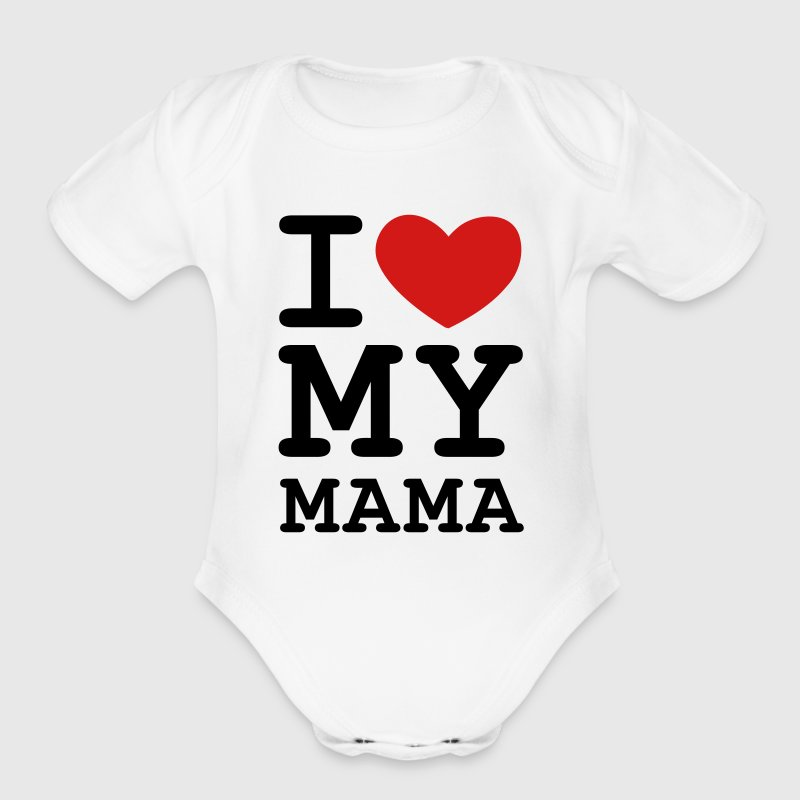 I Love my Mama - Organic Short Sleeve Baby Bodysuit