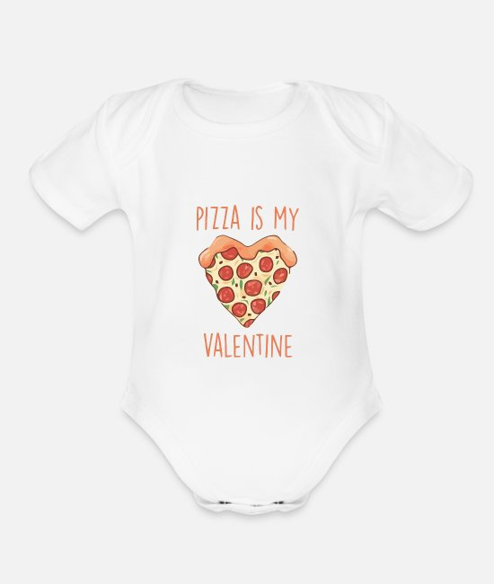 Heart Baby One Pieces - Pizza Is My Valentine - Only for Pizza Lovers - Organic Short-Sleeved Baby Bodysuit white