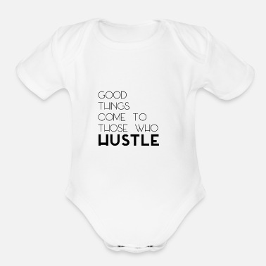 Short Good Things Come To Those Who Hustle - Organic Short-Sleeved Baby Bodysuit