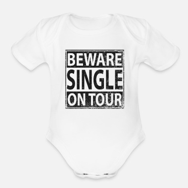 On Tour Beware Single On Tour - Organic Short-Sleeved Baby Bodysuit