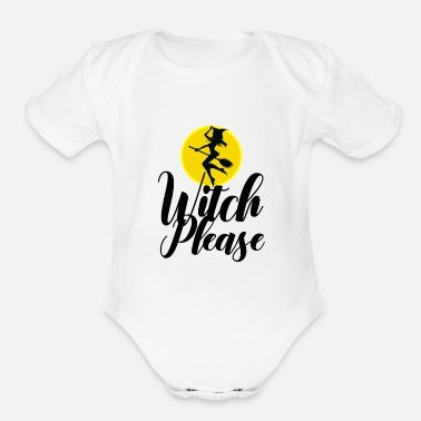 Witchcraft Witch Please - Witch pun - Organic Short-Sleeved Baby Bodysuit