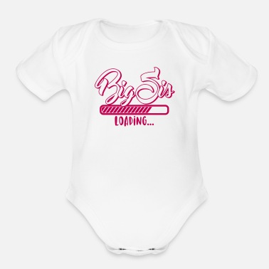 Pregnancy Announcement Big Sis loading - Big Sister loading - Pregnancy  - Organic Short Sleeve Baby Bodysuit