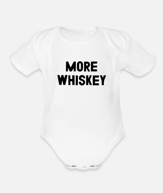 Alcoholic Baby One Pieces - MORE WHISKEY - Organic Short-Sleeved Baby Bodysuit white
