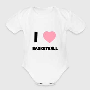 I Love Basketball - Organic Short Sleeve Baby Bodysuit