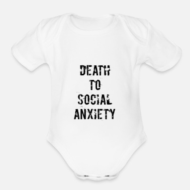 Death To Social Anxiety 2 0 - Organic Short-Sleeved Baby Bodysuit