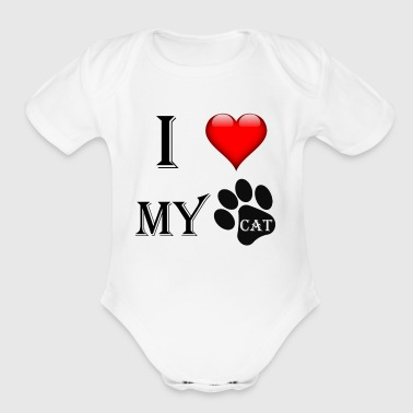 I Love My Cat T-Shirt For Cats Fans - Organic Short Sleeve Baby Bodysuit