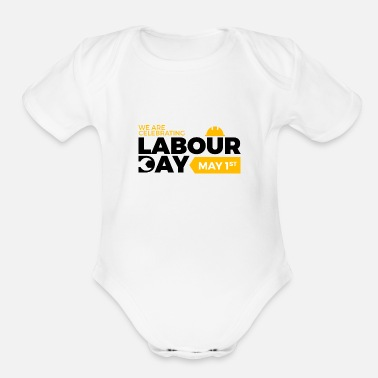 Labor Happy Labour day 1st may - Organic Short-Sleeved Baby Bodysuit