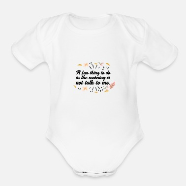 Motivational A fun thing to do... - Organic Short-Sleeved Baby Bodysuit