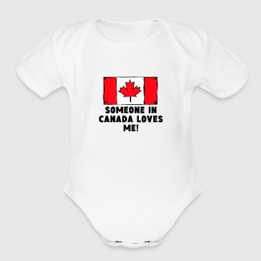 Someone In Canada Loves Me! - Organic Short Sleeve Baby Bodysuit