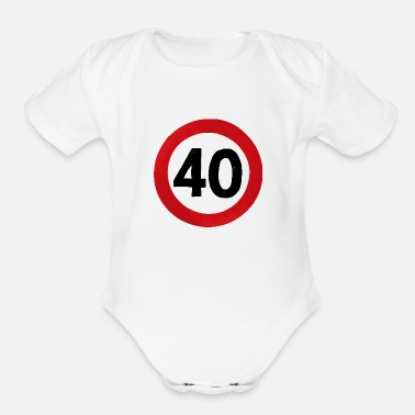 Prohibitory Sign Sign 40th Birthday - Organic Short-Sleeved Baby Bodysuit