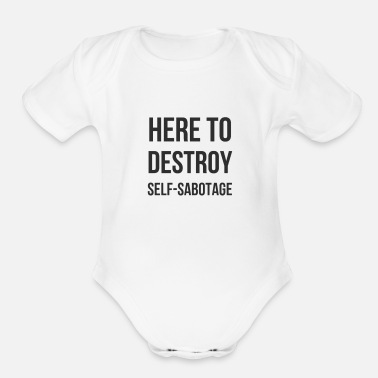 Here To Destroy Self-Sabotage - Organic Short-Sleeved Baby Bodysuit