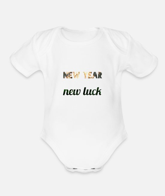 New Year's Day Baby One Pieces - new year new luck - Organic Short-Sleeved Baby Bodysuit white