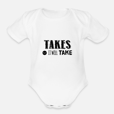 Take Takes out it will take - Organic Short-Sleeved Baby Bodysuit