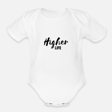Higher State Of HIGHER LIFE GIFT IDEA FAME RICH NICE BEAUTIFUL - Organic Short-Sleeved Baby Bodysuit