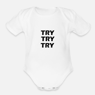 Try try try try - Organic Short-Sleeved Baby Bodysuit