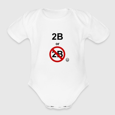 Shakespeare Hamlet, shakespeare: to be or not to be - Organic Short Sleeve Baby Bodysuit