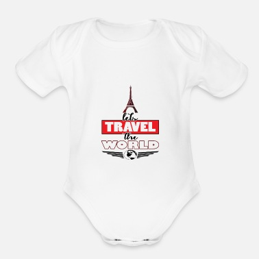 World Travel TRAVEL the world traveling - Organic Short-Sleeved Baby Bodysuit