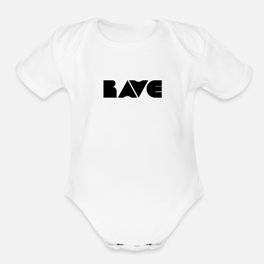 Raver RAVE Techno Festival Raver Raving Music Party Gift - Organic Short-Sleeved Baby Bodysuit