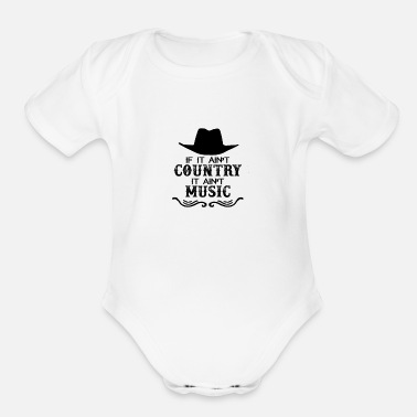 Country If It Ain't Country It Ain't Music - Organic Short-Sleeved Baby Bodysuit
