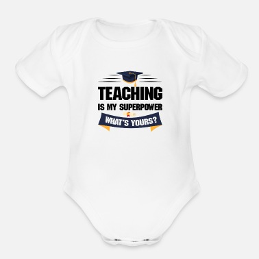 Cab Teaching Is My Superpower What is Yours - Organic Short-Sleeved Baby Bodysuit