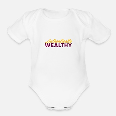 Wealthy Authentically Wealthy - Organic Short-Sleeved Baby Bodysuit