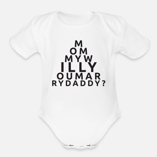 Spreadshirt Do You Want to Marry My Dad Organic Short-Sleeved Baby Bodysuit