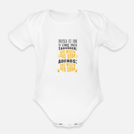 Language Baby Clothing - Heavy German language Daytime the wheat the grain - Organic Short-Sleeved Baby Bodysuit white