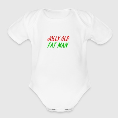 JOLLY OLD FAT MAN - Organic Short Sleeve Baby Bodysuit