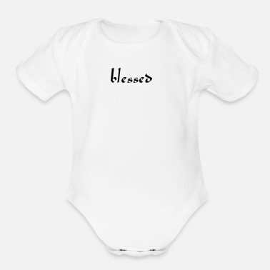 Blessed Life Blessed - Organic Short-Sleeved Baby Bodysuit