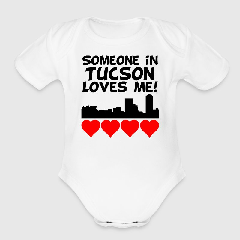 Someone In Tucson Arizona Loves Me - Organic Short Sleeve Baby Bodysuit