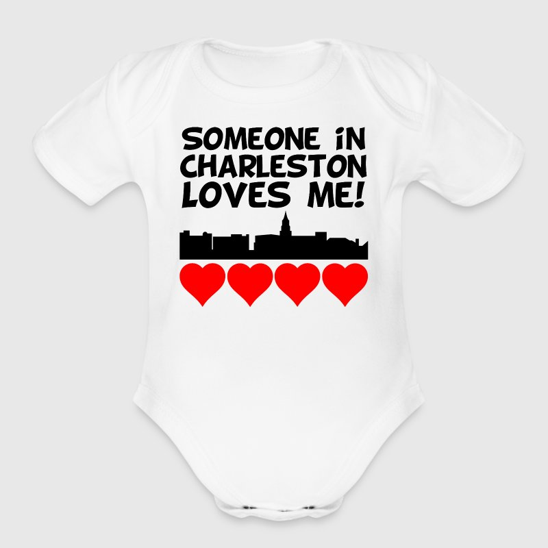 Someone In Charleston South Carolina Loves Me - Short Sleeve Baby Bodysuit