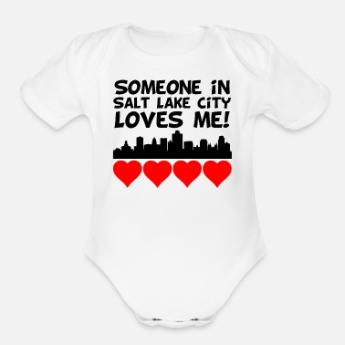 City Someone In Salt Lake City Utah Loves Me - Organic Short Sleeve Baby Bodysuit