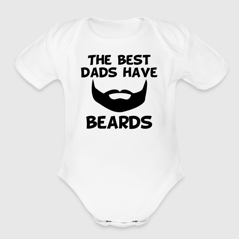 The Best Dads Have Beards - Short Sleeve Baby Bodysuit