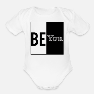 Be You Be you. - Organic Short-Sleeved Baby Bodysuit