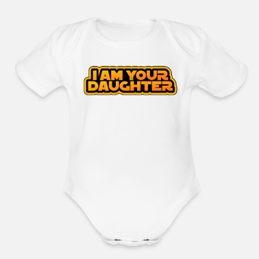 Daughter I am your family, I am your daughter - Organic Short Sleeve Baby Bodysuit