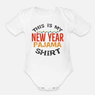 New Year Happy New Year, Happy New Year, Happy New Year - Organic Short-Sleeved Baby Bodysuit