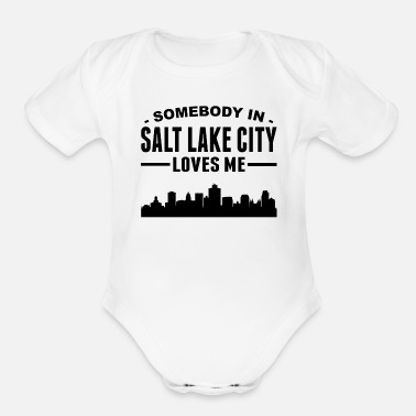 Lake Somebody In Salt Lake City Loves Me - Organic Short-Sleeved Baby Bodysuit