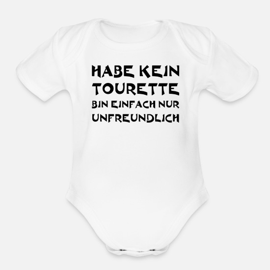 Tourette Baby Clothing - Don't have Tourette's. I'm just unfriendly. - Organic Short-Sleeved Baby Bodysuit white
