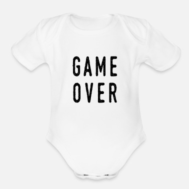 Game Over Game over - Organic Short Sleeve Baby Bodysuit