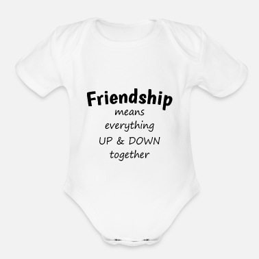 Up Friendship means - everything up & down together - Organic Short-Sleeved Baby Bodysuit