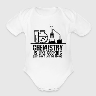 Chemistry Is Like Cooking - Chemie Nerd Geek Gift - Organic Short Sleeve Baby Bodysuit