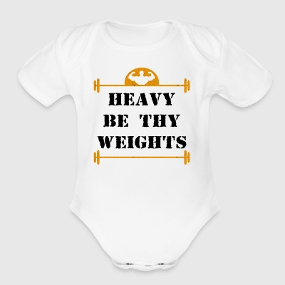 Heavy Be Thy Weights - Short Sleeve Baby Bodysuit