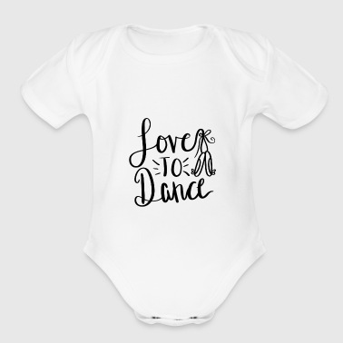 Love to dance - Short Sleeve Baby Bodysuit