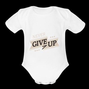 never give up - Motivation Tee Shirt Gift - Short Sleeve Baby Bodysuit