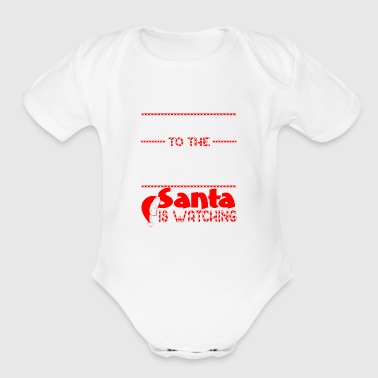 Be Nice To Recreational Therapist Santa Watching - Short Sleeve Baby Bodysuit