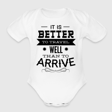 it_is_better_to_travel - Short Sleeve Baby Bodysuit