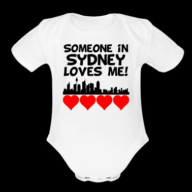 Someone In Sydney Australia Loves Me - Organic Short Sleeve Baby Bodysuit